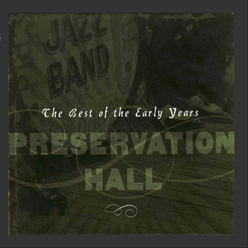 Preservation Hall Jazz Band Best Of The Early Years