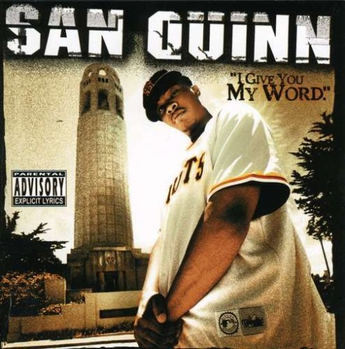 San Quinn I Give You My Word Explicit Version