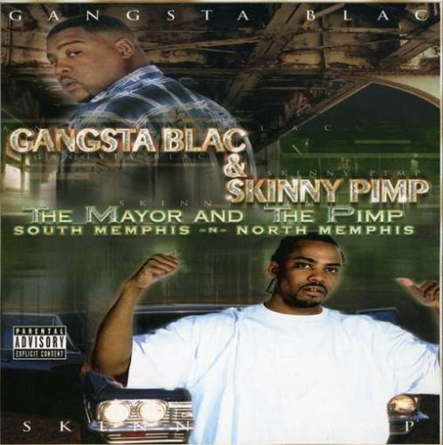 Gangsta Blac & Skinny Pimp Mayor & The Pimp Explicit Version