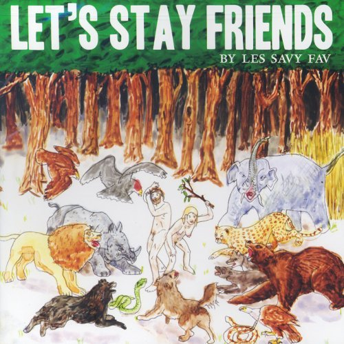 Les Savy Fav Lets Stay Friends
