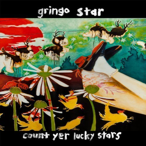 Gringo Star Count Yer Lucky Stars
