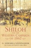 O. Edward Cunningham Shiloh And The Western Campaign Of 1862