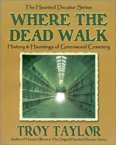 Troy Taylor Where The Dead Walk