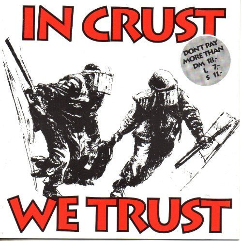 In Crust We Trust In Crust We Trust