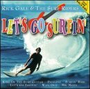 Rick & Surf Riders Gale Let's Go Surfin'