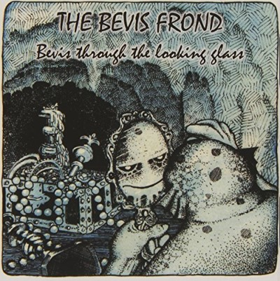 Bevis Frond Bevis Through The Looking Glas