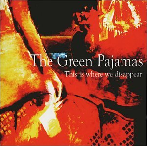 Green Pajamas This Is Where We Disappear