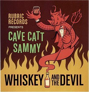 Cave Catt Sammy Whiskey & The Devil