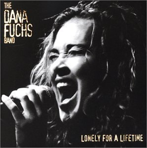 Dana Fuchs Band Lonely For A Lifetime