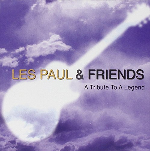 Paul Les & Friends Tribute To A Legend