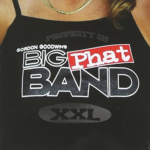 Gordon Big Phat Band Goodwin Xxl Feat. Brecker Mathis Knight