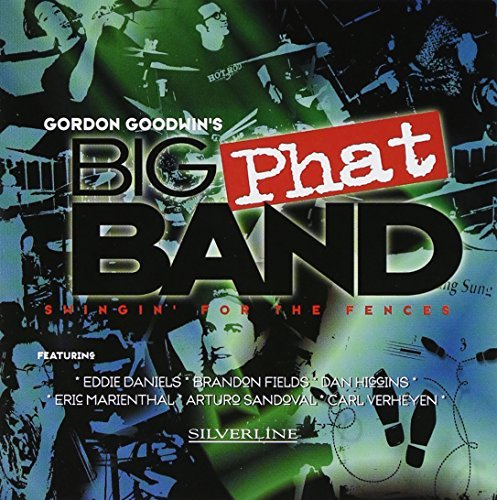 Gordon Big Phat Band Goodwins Swingin' For The Fences