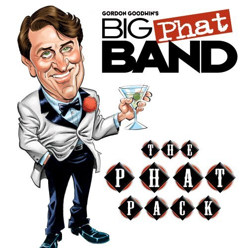 Gordon Big Phat Band Goodwin Phat Pack Incl. Bonus DVD