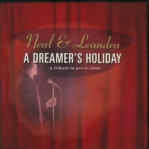 Neal & Leandra Dreamer's Holiday A Tribute To
