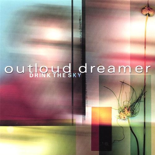 Outloud Dreamer Drink The Sky