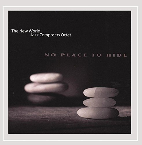 New World Jazz Composers Octet No Place To Hide