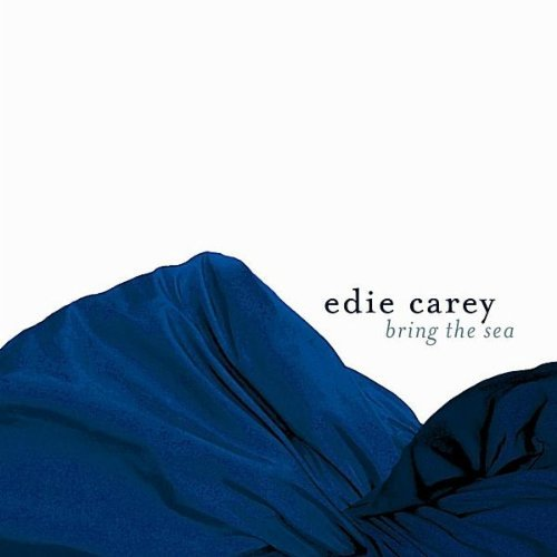 Carey Edie Bring The Sea