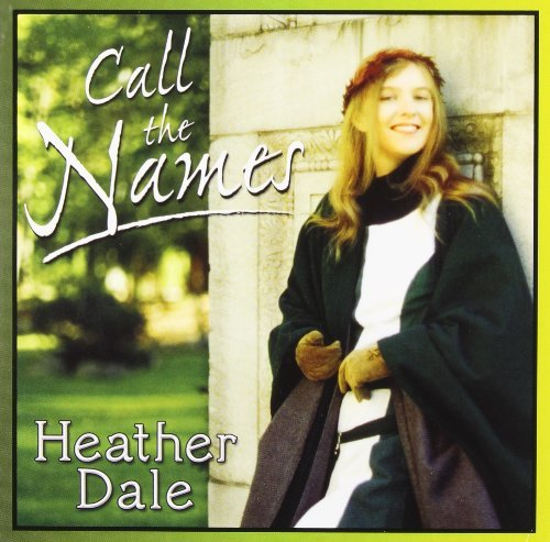 Heather Dale Call The Names
