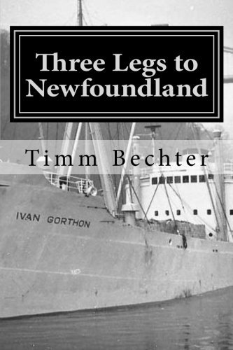 Timm Bechter Three Legs To Newfoundland The True Story Of Two Graduate Student Friends On
