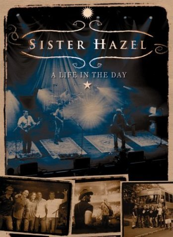 Sister Hazel Life In The Day Life In The Day