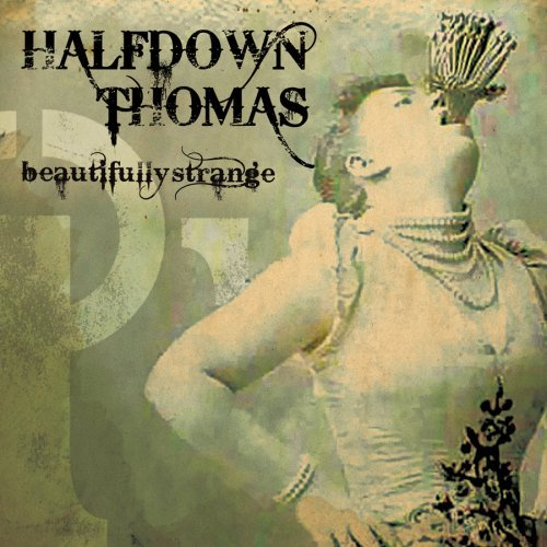 Halfdown Thomas Beautifully Strange