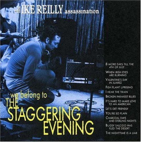 Reilly Ike Assassination We Belong To The Staggering Ev
