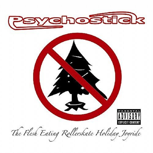 Psychostick Flesh Eating Rollerskate Holid Explicit Version