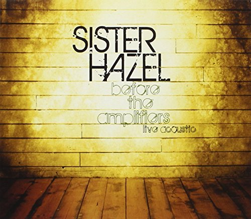 Sister Hazel Before The Amplifiers Live Aco