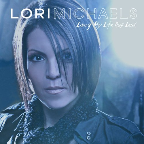 Lori Michaels Living My Life Out Loud