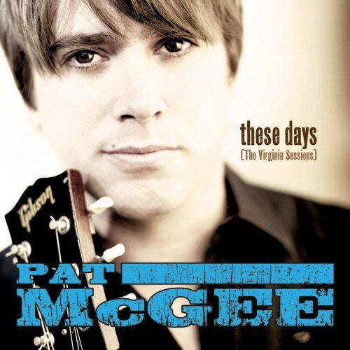 Pat Mcgee Band These Days (the Virginia Sessi