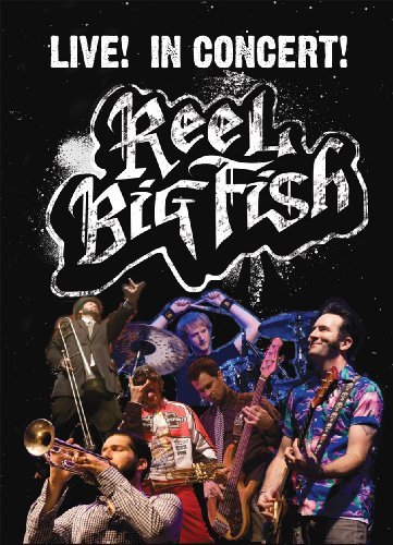 Reel Big Fish Live! In Concert! Explicit Version