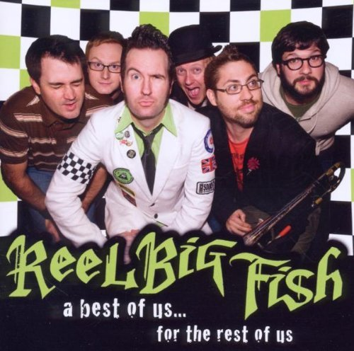 Reel Big Fish Best Of Us For The Rest Of Us Explicit Version
