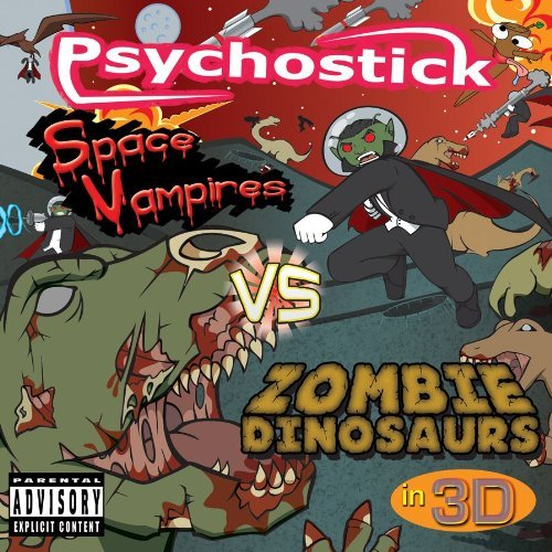 Psychostick Space Vampires Vs. Zombie Dino Explicit Version