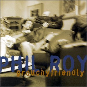 Phil Roy Grouchy Friend