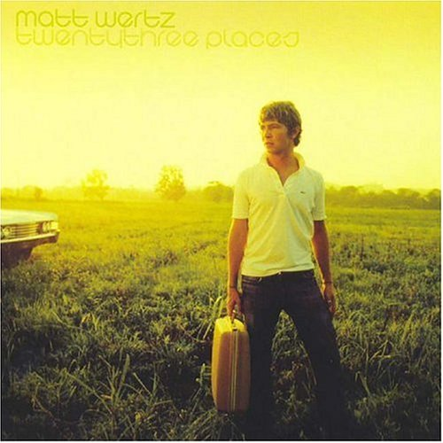Matt Wertz Twenty Three Places