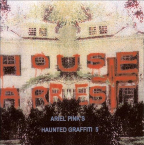 Ariel Pink's Haunted Graffiti House Arrest