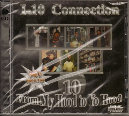 I 10 Connection From My Hood To Yo Hood