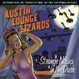 Austin Lounge Lizards Strange Noises In The Dark