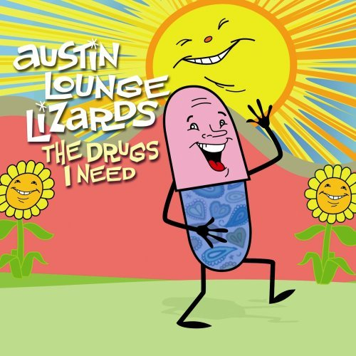 Austin Lounge Lizards Drugs I Need