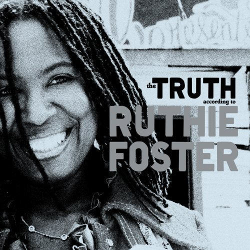 Ruthie Foster Truth According To Ruthie Fost