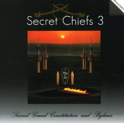 Secret Chiefs 3 Second Grand Constitution & By