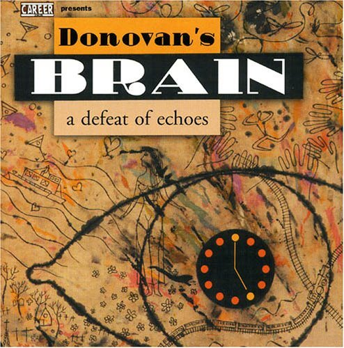 Donovan's Brain Defeat Of Echoes Incl. DVD