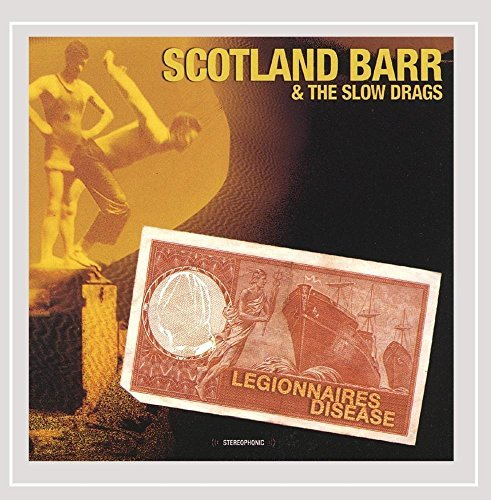Scotland & The Slow Drags Barr Legionairres Disease