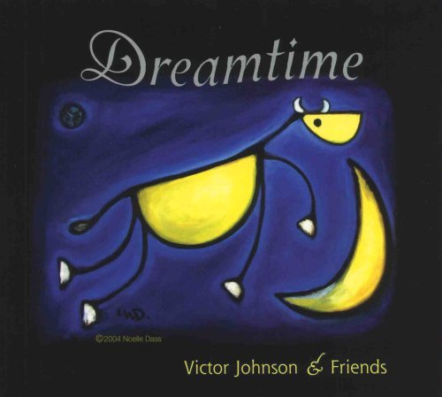 Victor Johnson & Friends Dreamtime