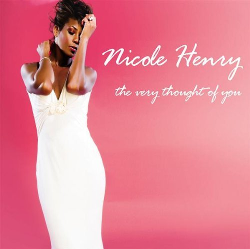 Nicole Henry Very Thought Of You
