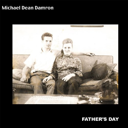Michael Dean Damron Father's Day
