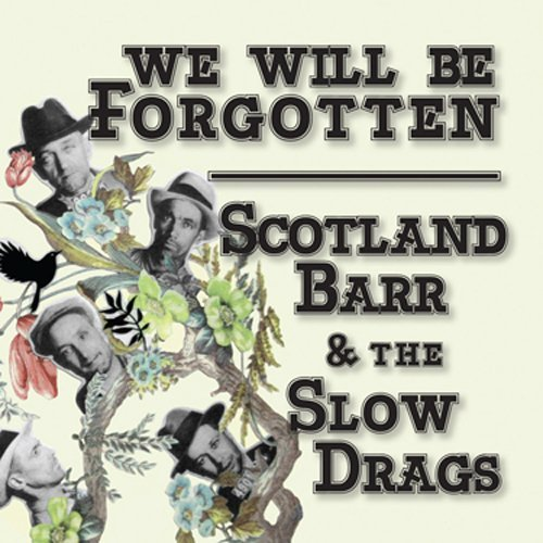 Scotland & The Slow Drags Barr We Will Be Forgotten 2 CD