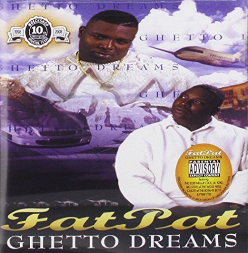 Fat Pat Ghetto Dreams Explicit Version