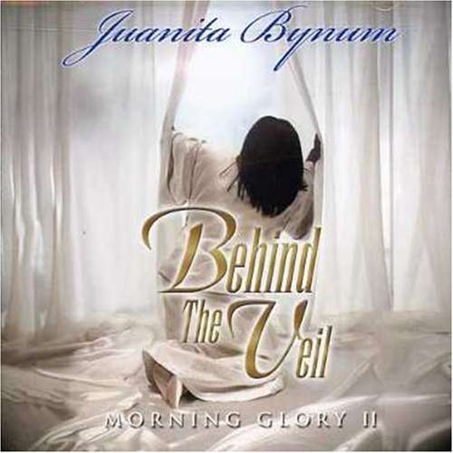 Juanita Bynum Vol. 2 Behind The Veil Morning Morning Glory