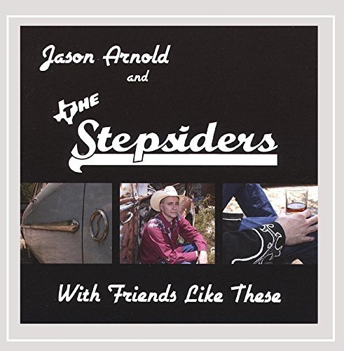 Arnold Jason & The Stepsiders With Friends Like These